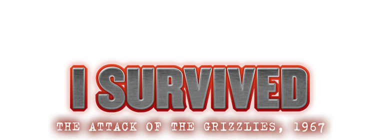 I Survived Grizzlies